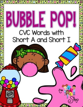Bubble Pop! CVC Words with Short A and Short I