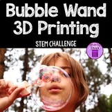 Bubble Wand 3D Printing Project STEM Challenge