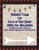 Bubble tags for end of the year gifts for students