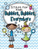 Bubbles, Bubbles, Everywhere: S.T.E.M. Activity
