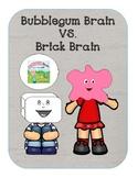 Bubblegum Brain vs. Brick Brain (Growth Mindset/ Fixed Mindset)