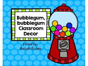 Bubblegum, Bubblegum Classroom Decor