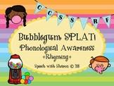 Bubblegum Phonological Awareness Rhyming; CCSS Aligned