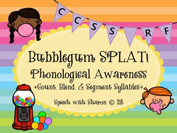 Bubblegum Phonological Awareness Syllables; CCSS Aligned