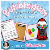 Behavior Management:  Bubblegum Praise and Goal Setting