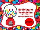 Bubblegum Probabilty