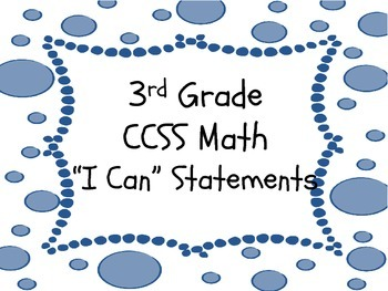 """Bubbles - 3rd Gr. CCSS Math """"I Can"""" Statements"""