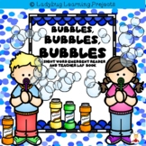 Bubbles, Bubbles, Bubbles  (A Sight Word Emergent Reader)