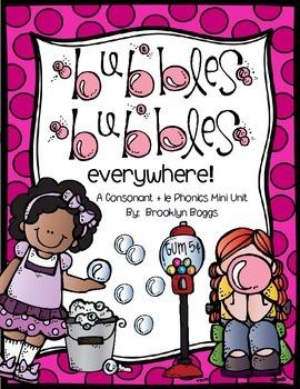 Bubbles Bubbles Everywhere - Consonant + le Phonics Mini Unit (32 pages)