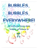 Bubbles, Bubbles Everywhere.. Discovering Pi from the circumference and diameter