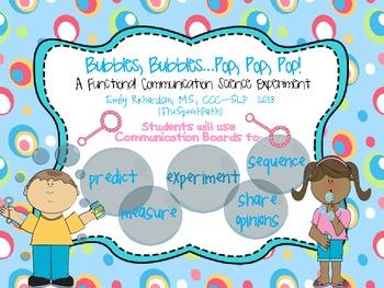 Bubbles, Bubbles…Pop, Pop, Pop!  A Functional Communication Science Experiment