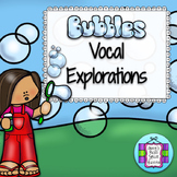 Bubbles Vocal Explorations