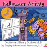 Halloween Doubles, Nearly Doubles, Missing Numbers Math with Ten Frames Centers