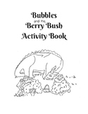 Bubbles and the Berry Bush Activity Book