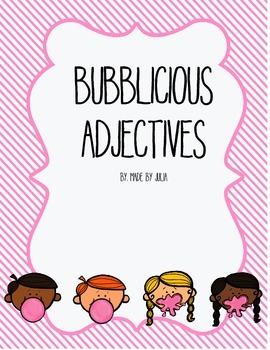 Bubblicious Adjectives