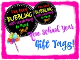BACK TO SCHOOL GIFT TAG: Bubbling With Excitement To Meet You!