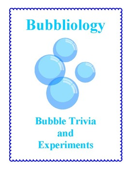 Bubbliology - Bubble Trivia Activities and Experiments