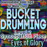 """Bucket Drumming Level 2 Video - SYNCOPATION """"Eyes of Glory"""" - Sight-Reading Vid"""