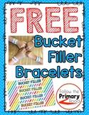 Bucket Filler Bracelets   FREE