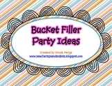 Bucket Filler Class Behavior Party Ideas