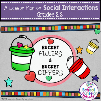 Bucket Fillers/Bucket Dippers, Guidance Lesson for Grades 2-3