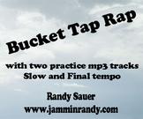 Bucket Tap Rap