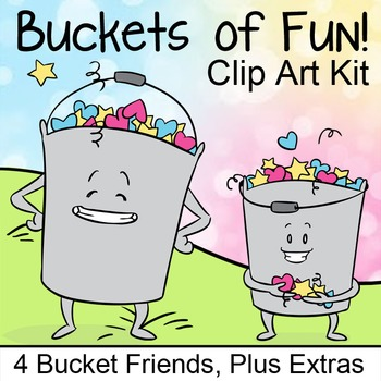 Buckets of Fun Clip Art, Bucket Themed Characters, Hearts, Stars, Squiggles
