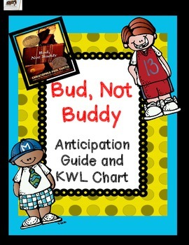 Bud, Not Buddy Anticipation Guide and KWHL Chart