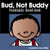 Bud, Not Buddy Novel Study: vocabulary, comprehension quizzes, writing, skills