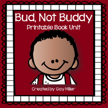 Bud, Not Buddy Novel Study: vocabulary, comprehension quizzes, writing, skills