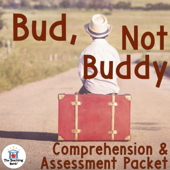 Bud, Not Buddy Comprehension and Assessment Bundle