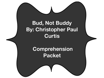 Bud, Not Buddy Comprehension Packet