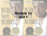 Bud, Not Buddy Module 2a Unit 1 bundle