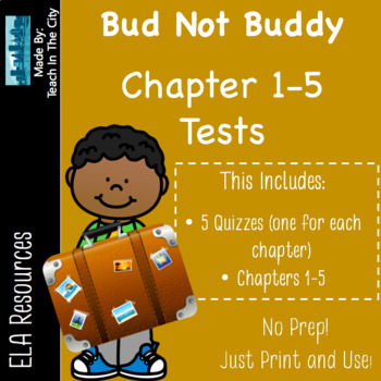 Bud Not Buddy Quizzes Ch 1-5 (5 separate quizzes)