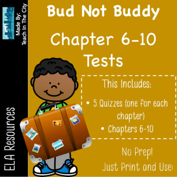 Bud Not Buddy Quizzes Ch 6-10 (5 separate quizzes)