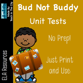Bud Not Buddy Unit Tests - 4 Different Book Tests for each quarter of the book.
