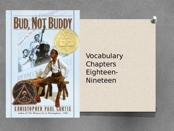 Bud, Not Buddy Vocabulary Powerpoint Chapters 18-19