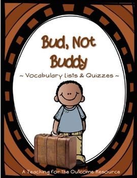 Bud, Not Buddy - Vocabulary Quizzes - Complete Set