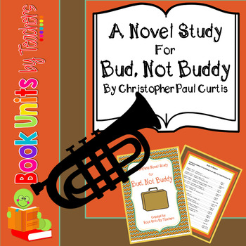 Bud, Not Buddy by Christopher Paul Curtis Book Unit