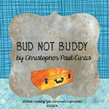 Bud, Not Buddy by Christopher Paul Curtis-CCSS aligned close-reading novel study