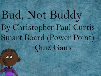 Bud, Not Buddy by Christopher Paul Curtis Quiz Game