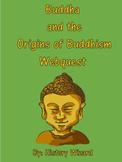 Buddha and the Origins of Buddhism Webquest