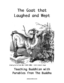 Buddhism Taught by The Buddha's Parables:  The Goat that Laughed and Wept
