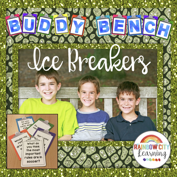 Buddy Bench Ice Breaker Talking Prompts