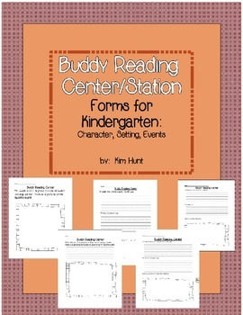 Buddy Reading Center/Station Forms for Kindergarten:  Character, Setting, Events