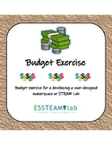 Budget Exercise for user designed STEAM