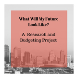 What Will My Future Look Like?... A Research and Budgeting Project