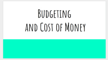 Budgeting and Cost of Money Google Slides [Personal Finance Unit 1]