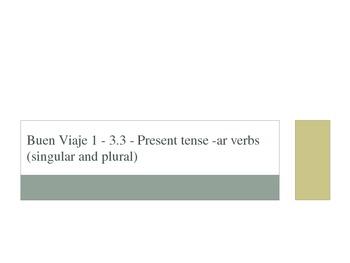 Buen Viaje 1 - 3.3 - Present tense -ar verbs (singular and plural)