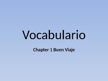 Buen Viaje 1 - Chapter 1 Vocab Flashcards - English to Spanish